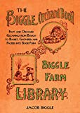 The Biggle Orchard Book: Fruit and Orchard Gleanings from Bough to Basket, Gathered and Packed into Book From