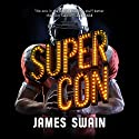 Super Con: Billy Cunningham, Book 3 Audiobook by James Swain Narrated by Nick Podehl