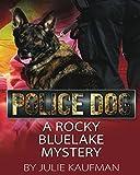 img - for Police Dog: A Rocky Bluelake Mystery (The Rocky Bluelake Mystery Series) book / textbook / text book