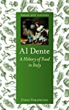 img - for Al Dente: A History of Food in Italy (Reaktion Books - Foods and Nations) by Fabio Parasecoli (2014-05-15) book / textbook / text book