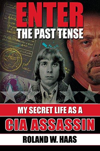 Enter the Past Tense: My Secret Life as a CIA Assassin