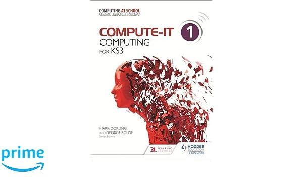 Compute-IT Students Book 1. Computing for KS 3: Mark Dorling ...