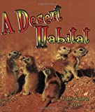 A Desert Habitat, Kelley MacAulay and Bobbie Kalman, 0778729788