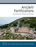 img - for Ancient Fortifications: A Compendium of Theory and Practice (Fokus Fortifikation Studies) book / textbook / text book
