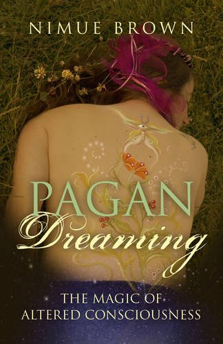 (Pagan Dreaming: The Magic Of Altered Consciousness)