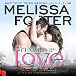 Claimed by Love: Love in Bloom: The Ryders, Book 2   Melissa Foster