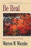 Be Real, Warren W. Wiersbe, 0896937747
