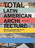 img - for Total Latin American Architecture: Libretto of Modern Reflections & Contemporary Works book / textbook / text book