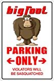 "Bigfoot Parking Only 8"" x 12"" Metal Novelty Sign Aluminum NS 014"