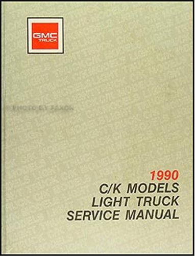 Gmc Sierra 1500 Manual (1990 GMC C/K Sierra Pickup Repair Shop Manual Original 1500, 2500, 3500)
