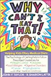 Why Can't I Eat That?, John F. Taylor and R. Sharon Latta, 0882479814