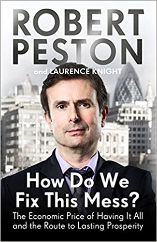 How Do We Fix This Mess? The Economic Price of Having it all, and the Route to Lasting Prosperity: Amazon.es: Robert Peston: Libros en idiomas extranjeros