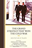 img - for The Grand Strategy that Won the Cold War: Architecture of Triumph book / textbook / text book