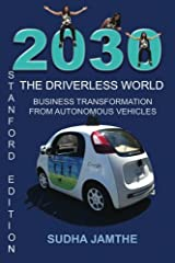 2030 The Driverless World: Business Transformation from Autonomous Vehicles Paperback