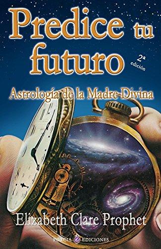 Predice tu futuro: Astrologia de la Madre Divina (Spanish Edition) by [Prophet