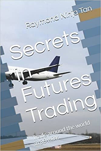 Secrets in Futures Trading: Trade around the world in 80 ...