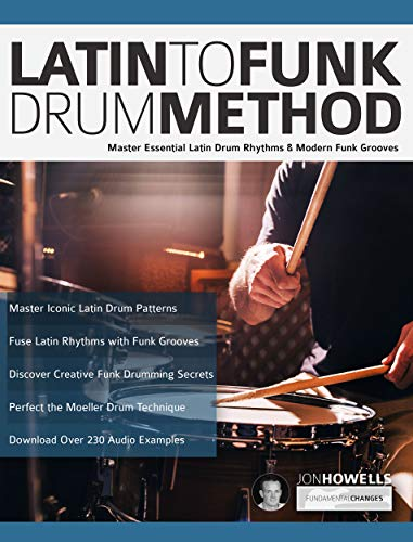 Funk Music Book - Latin to Funk Drum Method: Master Essential Latin Rhythms and Modern Funk Grooves (Latin Funk Drums Book 1)
