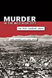 Murder in the Mile High City: The First Hundred Years