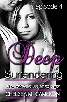 Deep Surrendering: Episode Four by [Cameron, Chelsea M.]