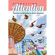 Attracting Attention: Promotion and Marketing for Tourism Attractions