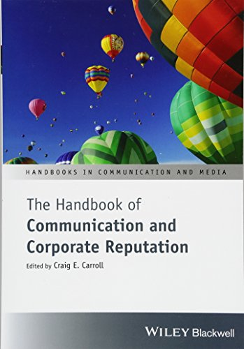 The Handbook of Communication and Corporate Reputation (Handbooks in Communication and Media)
