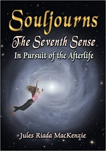 Book Souljourns The Seventh Sense: In Pursuit of the Afterlife by Jules Riada MacKenzie (2010-10-26)