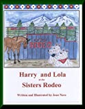 Harry and Lola at the Sisters Rodeo (Harry and Lola series of children's books Book 3)