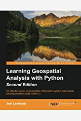Learning Geospatial Analysis with Python - Second Edition by Joel Lawhead (2015-12-31) Paperback