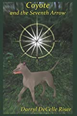 Coyote: and the Seventh Arrow Paperback