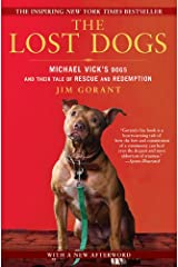 The Lost Dogs: Michael Vick's Dogs and Their Tale of Rescue and Redemption Kindle Edition