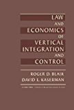 Law and Economics of Vertical Integration and Control