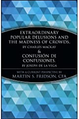 Extraordinary Popular Delusions and the Madness of Crowds and Confusión de Confusiones (A Marketplace Book Book 152) Kindle Edition