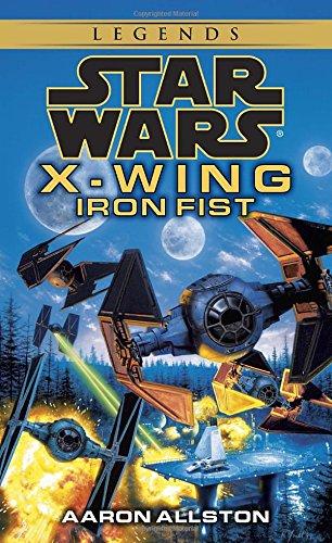 Iron Fist (Star Wars: X-Wing Series, Book 6) (Iron Fist X Wing)