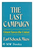 The Last Campaign, Earl Schenck Miers, 0397009119