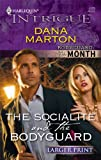 The Socialite and the Bodyguard, Dana Marton, 0373745001