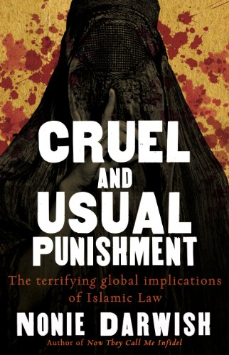 Cruel and Usual Punishment: The Terrifying Global Implications of Islamic Law cover