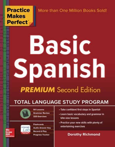 Price comparison product image Practice Makes Perfect Basic Spanish, Second Edition: (Beginner) 325 Exercises + Online Flashcard App + 75-minutes of Streaming Audio (Practice Makes Perfect Series)