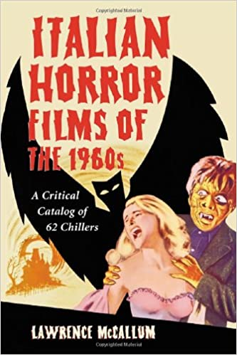 Italian Horror Films of the 1960s: A Critical Catalog of 62