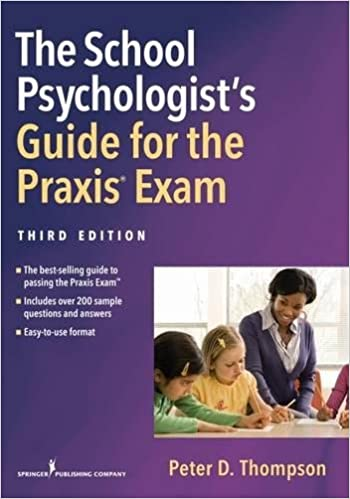 The School Psychologist S Guide For The Praxis Exam Third