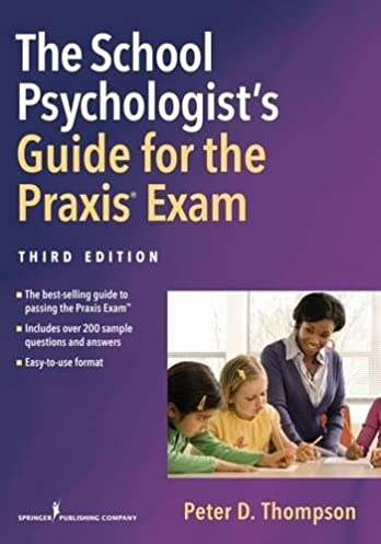 the school psychologist s guide for the praxis exam third edition rh amazon com ets school psychology praxis study guide For Elementary Education Praxis Study Guide
