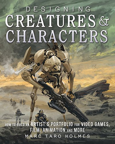Pdf History Designing Creatures and Characters: How to Build an Artist's Portfolio for Video Games, Film, Animation and More