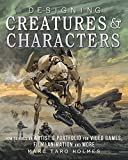 #9: Designing Creatures and Characters: How to Build an Artist's Portfolio for Video Games, Film, Animation and More