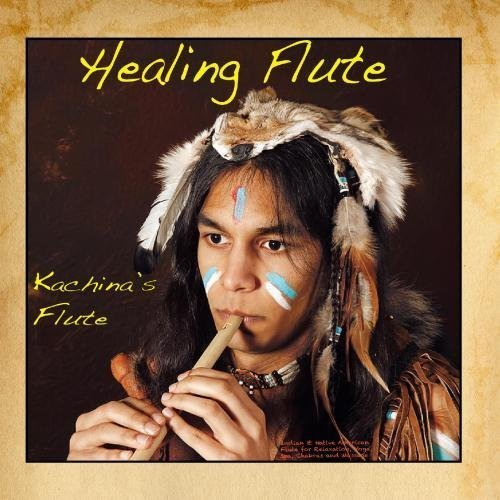Healing Flute: Indian & Native American Flute for Relaxation, Yoga, Spa, Chakras and Massage by Native Canyon Records