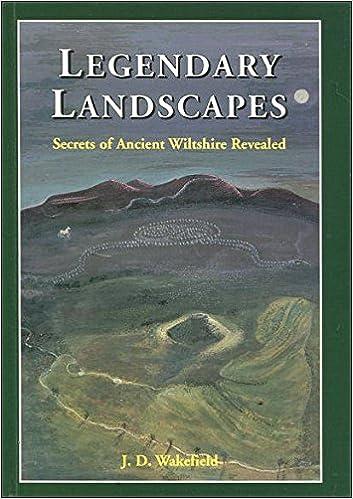 Amazon Legendary Landscapes Secrets Of Ancient Wiltshire Revealed 9780953630103 JD Wakefield Bridget Stevens Books
