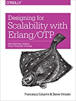 Designing for Scalability with Erlang/OTP: Implement Robust, Fault-Tolerant Systems Front Cover
