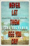 #9: Never Let Them See You Cry