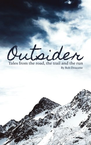 Outsider: Tales from the road, the trail and the run