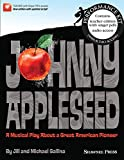 Johnny Appleseed (Musical): A Musical Play About a Great American Pioneer