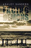 Facing Demons, Ashley Sanders, 1426948018