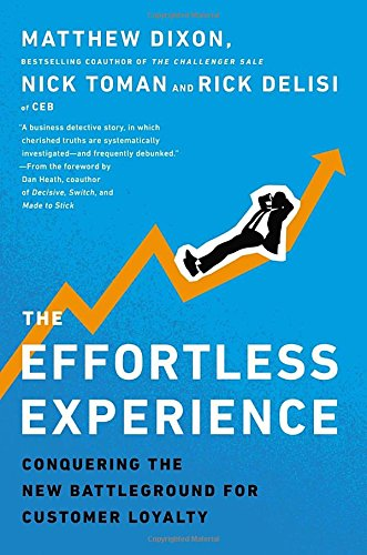 The Effortless Experience Conquering The New Battleground For Customer Loyalty Epub